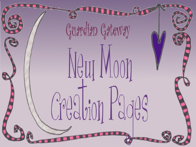 New Moon Creation Pages For You!
