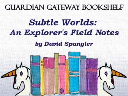 Bookshelf – Subtle Worlds by David Spangler