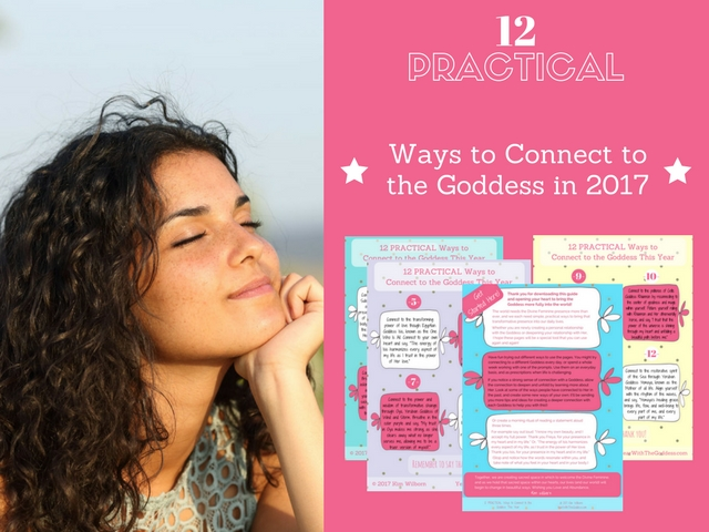 12 PRACTICAL Ways to Connect to the Goddess in 2017