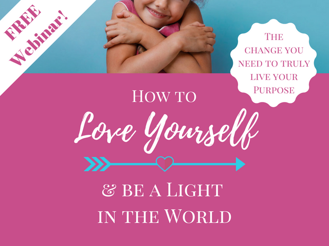 How to Love Yourself & Be a Light in the World