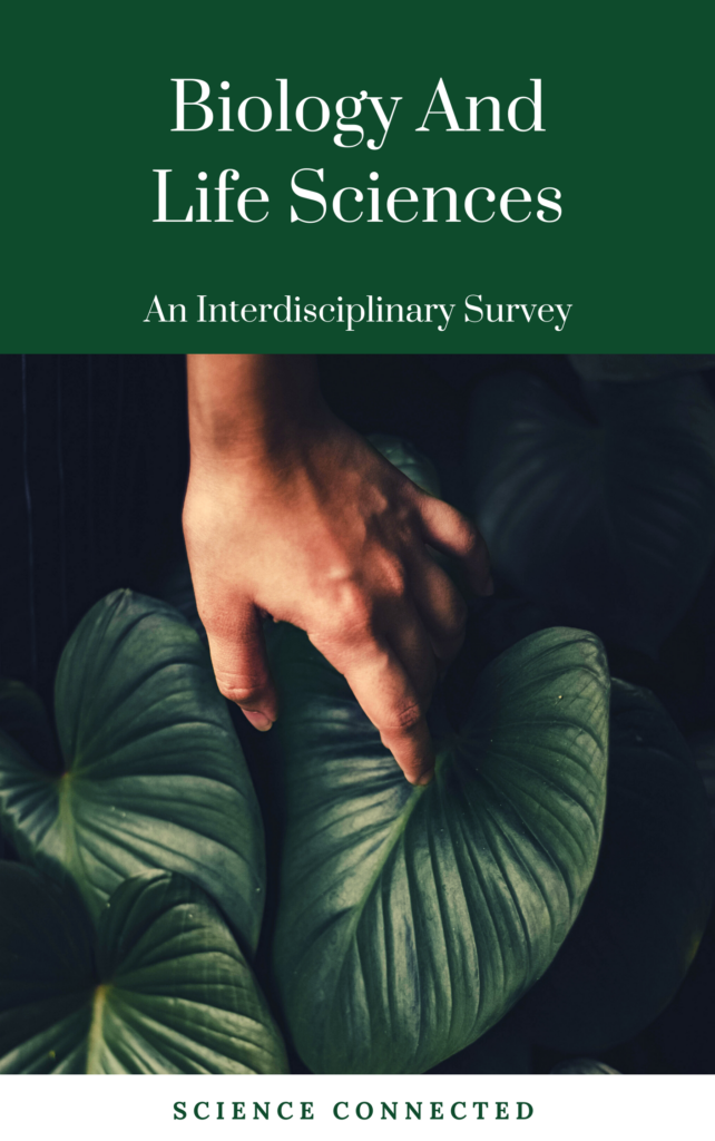 Biology and Life Sciences: An Interdisciplinary Survey from Science Connected