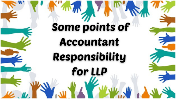 Responsibility of Accountant for LLP accounting