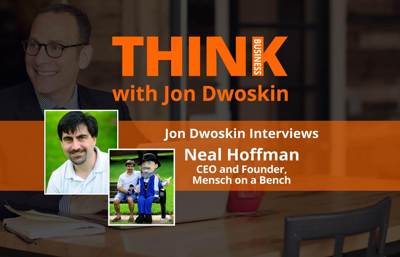 THINK Business: Jon Dwoskin Interviews Neal Hoffman, CEO and Founder, Mensch on a Bench