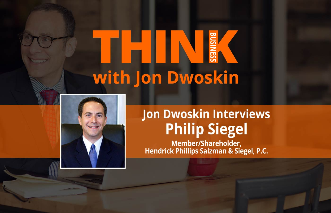 THINK Business Podcast: Jon Dwoskin Interviews Philip Siegel
