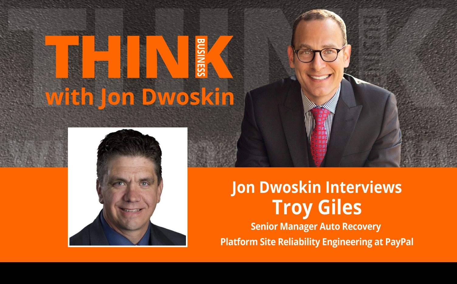 Jon Dwoskin Interviews Troy Giles, Senior Manager Auto Recovery Platform Site Reliability Engineering at PayPal