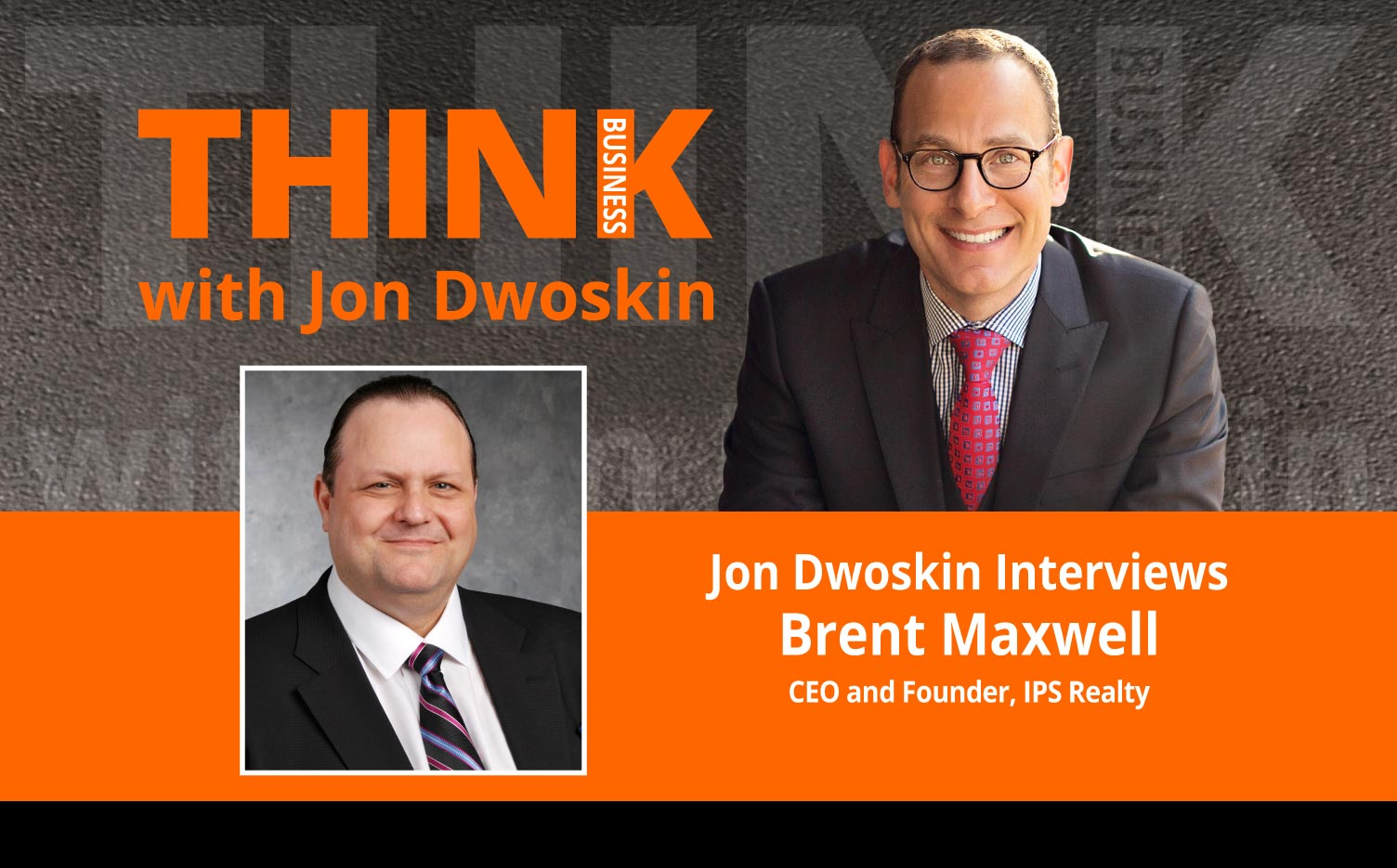 Jon Dwoskin Interviews Brent Maxwell, CEO and Founder, IPS Realty