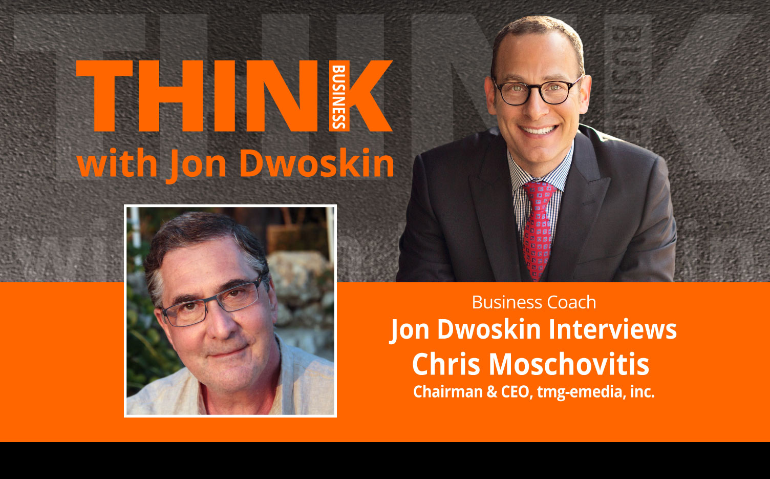 THINK Business Podcast: Jon Dwoskin Interviews Chris Moschovitis, Chairman & CEO, tmg-emedia, inc.
