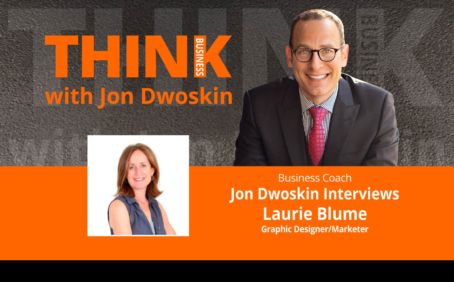 THINK Business Podcast: Jon Dwoskin Interviews Laurie Blume, Graphic Designer/Marketer