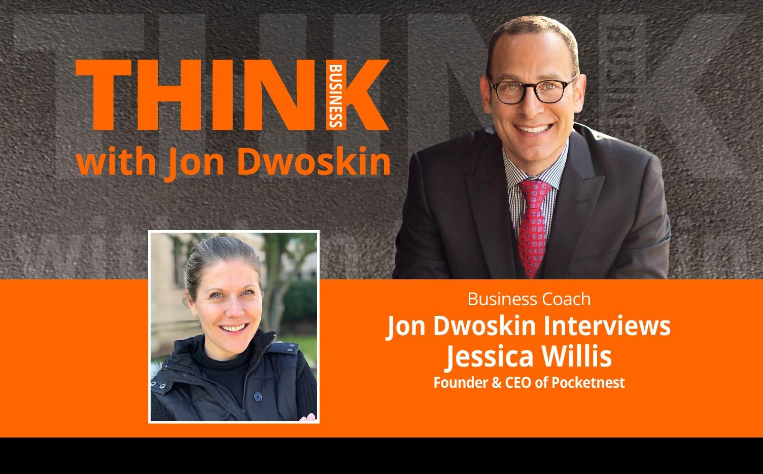 THINK Business Podcast: Jon Dwoskin Interviews Jessica Willis, Founder & CEO of Pocketnest