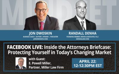 Jon Dwoskin and Randall Denha LIVE: Inside the Attorneys Briefcase: Protecting Yourself in Today's Changing Market with Guest E. Powell Miller