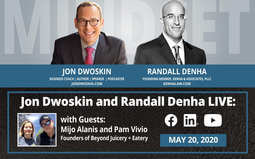 Jon Dwoskin and Randall Denha LIVE: With Guests Mijo Alanis and Pam Vivio, Founders of Beyond Juicery + Eatery