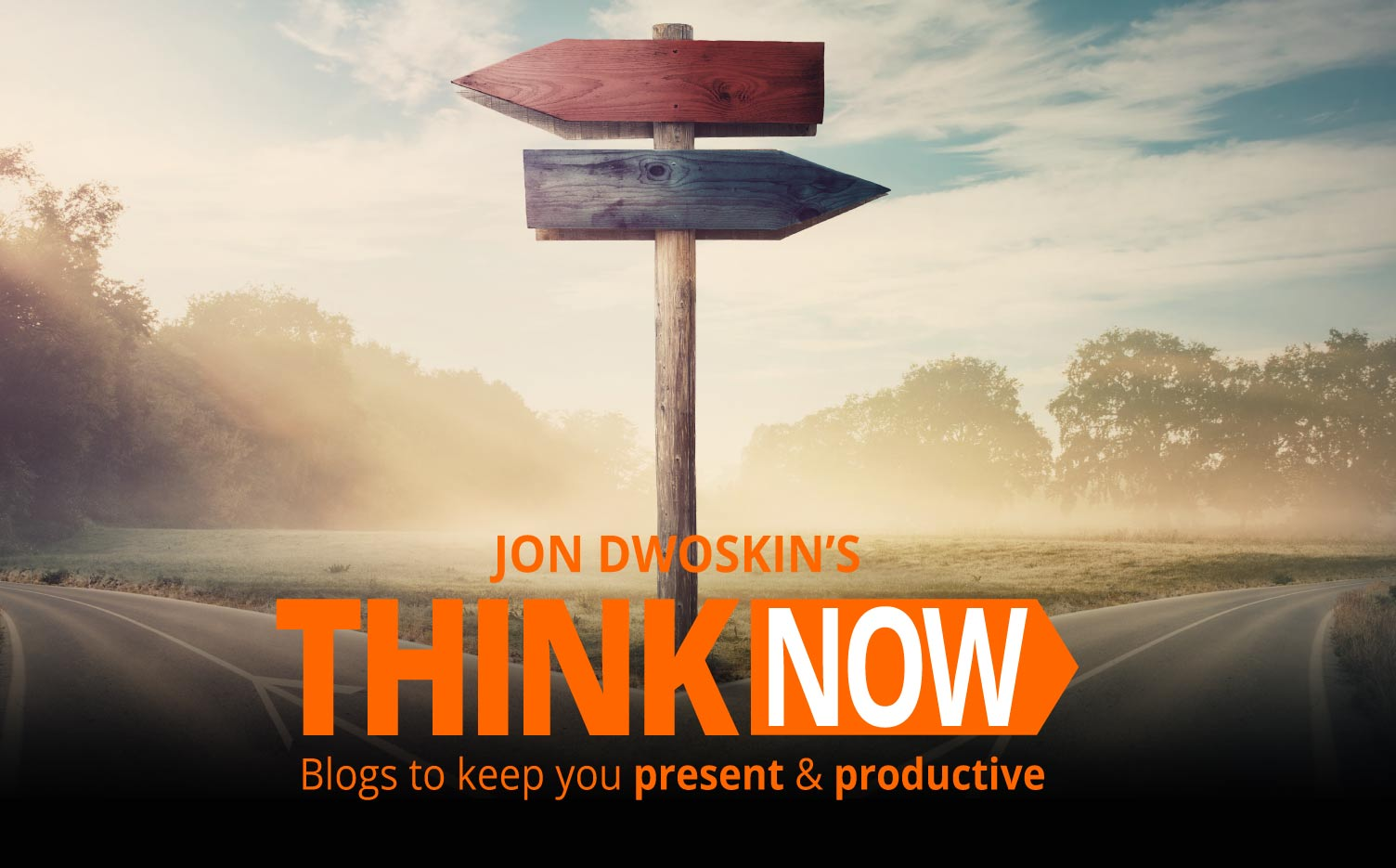 Jon Dwoskin's THINK NOW Blog: A Global Crisis Presents Watershed Moments