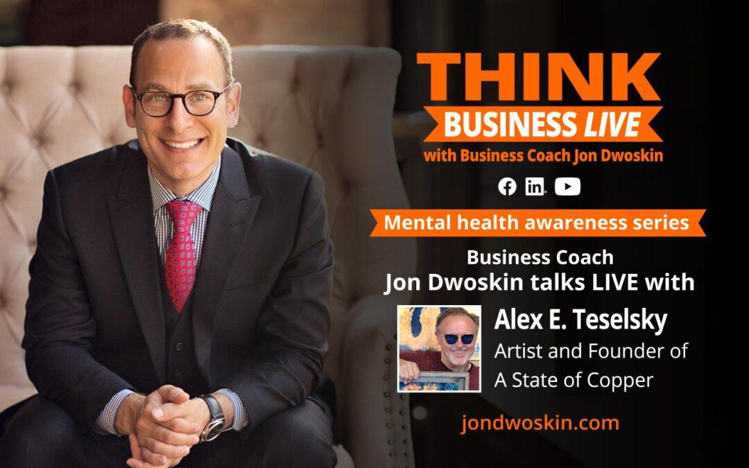 THINK Business LIVE: Jon Dwoskin Talks with Alex E. Teselsky
