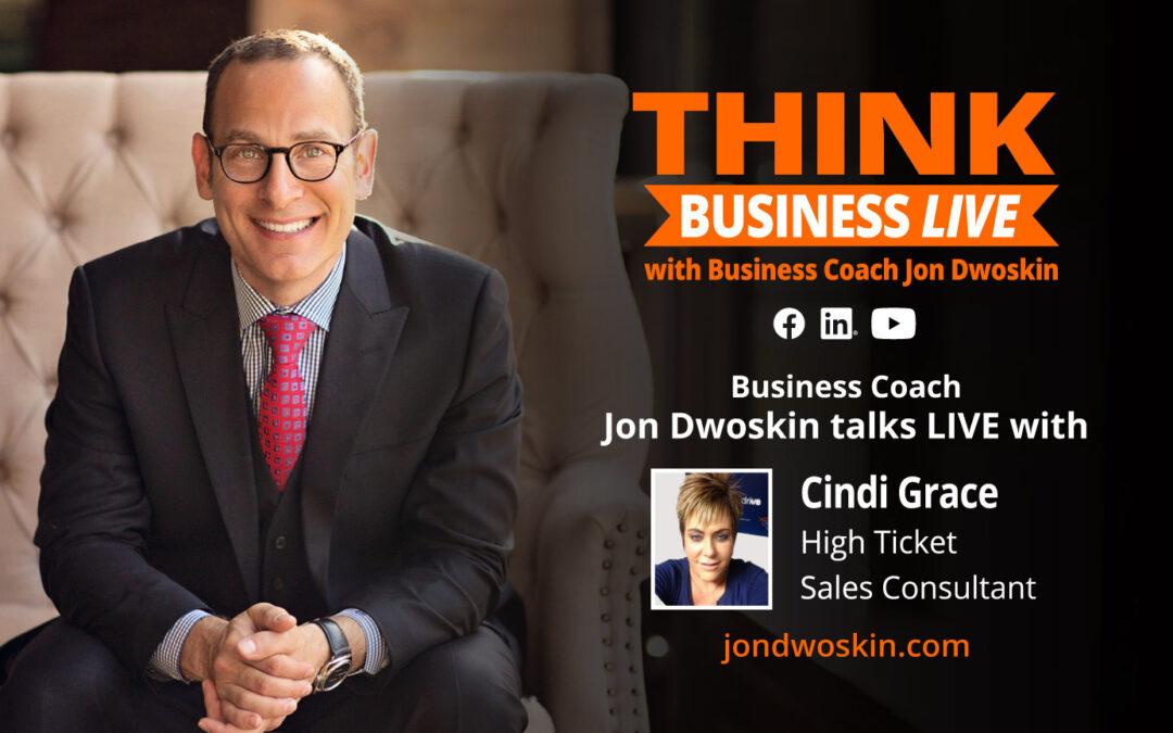THINK Business LIVE: Jon Dwoskin Talks with Cindi Grace