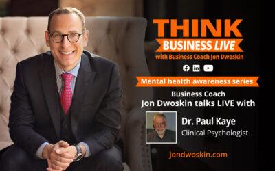 THINK Business LIVE: Jon Dwoskin Talks with Dr. Paul Kaye