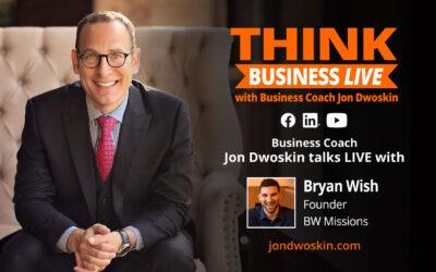 THINK Business LIVE: Jon Dwoskin Talks LIVE with Bryan Wish