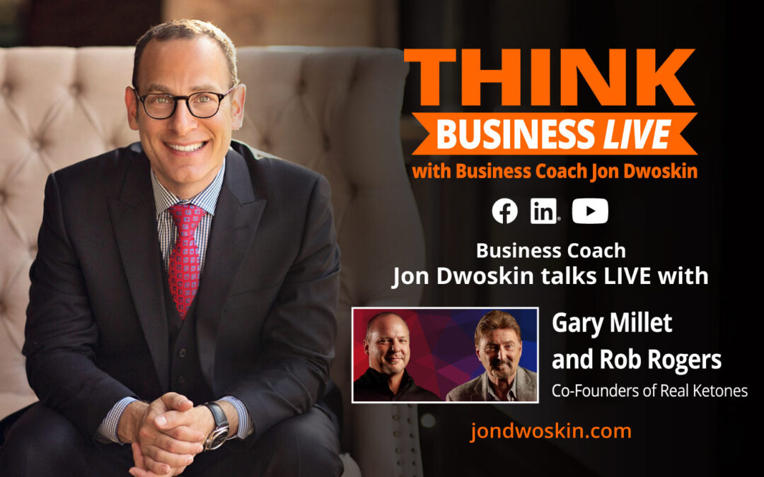 THINK Business LIVE: Jon Dwoskin Talks with Gary Millet and Rob Rogers, Co-Founders, Real Ketones