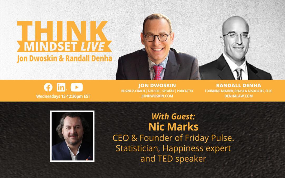 THINK Mindset LIVE: Jon Dwoskin and Randall Denha Talk with Nic Marks