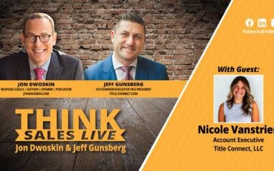 THINK Sales LIVE: Jon Dwoskin and Jeff Gunsberg Talk with Nicole Vanstrien
