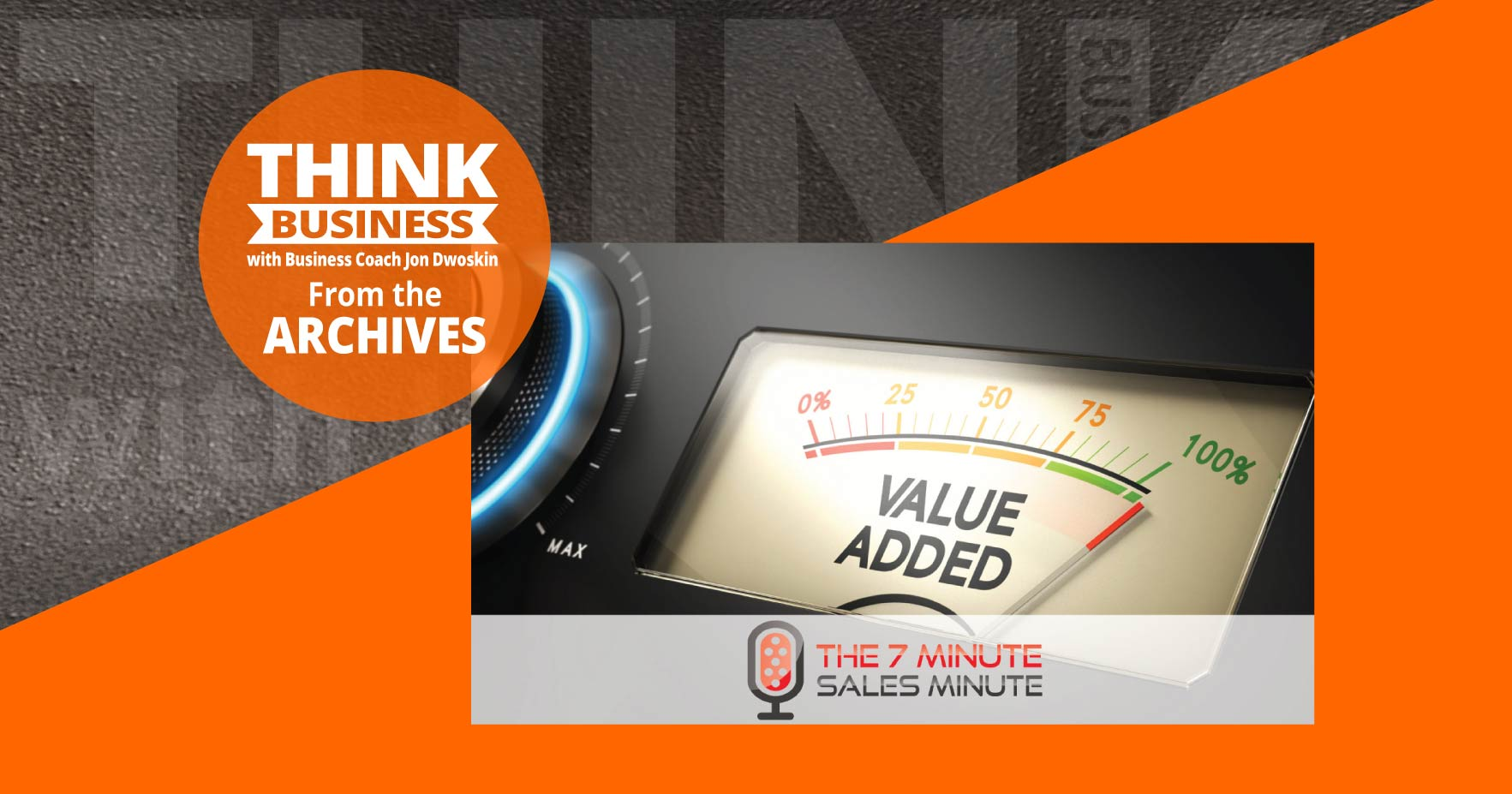 THINK Business Podcast:  Features Vs. Benefits
