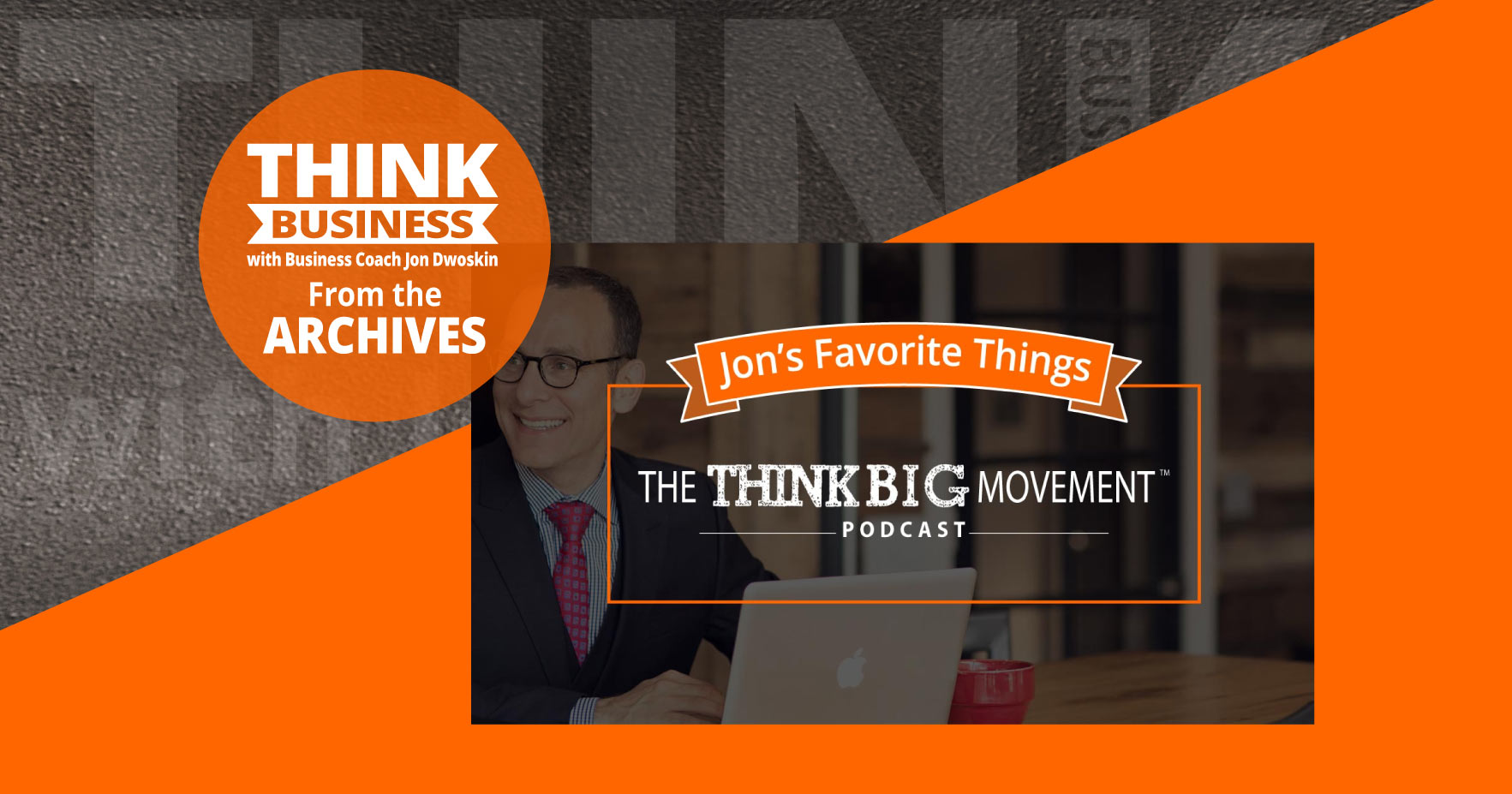 THINK Business Podcast: Jon's Favorite Things: The Richest Man in Babylon