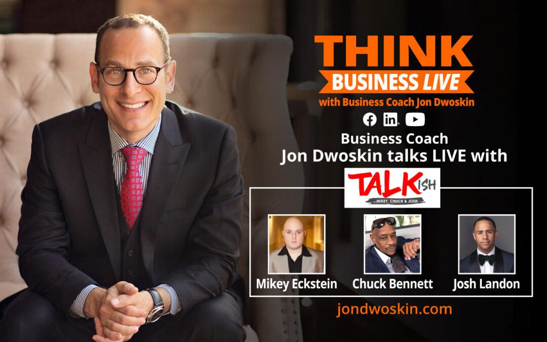 THINK Business LIVE: Jon Dwoskin Talks with Mikey Eckstein, Chuck Bennett and Josh Landon