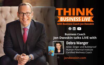 THINK Business LIVE: Jon Dwoskin Talks with Debra Wanger
