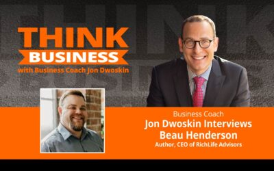 THINK Business Podcast: Jon Dwoskin Talks with Beau Henderson