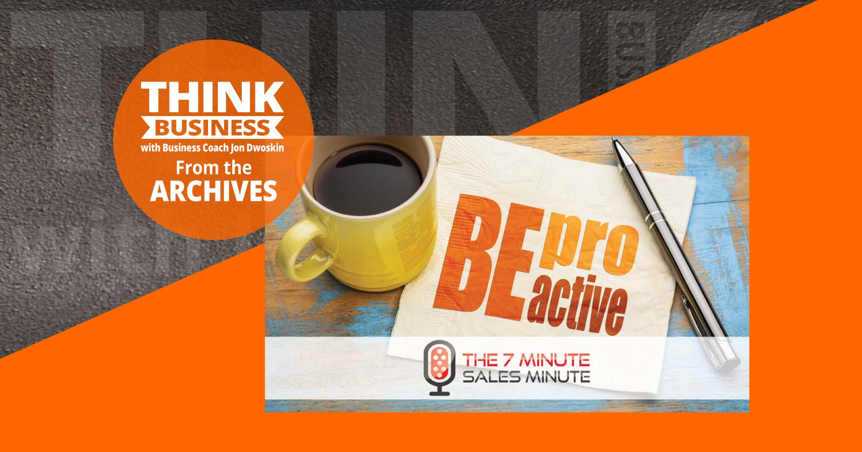 THINK Business Podcast: Being Proactive and Taking Lead