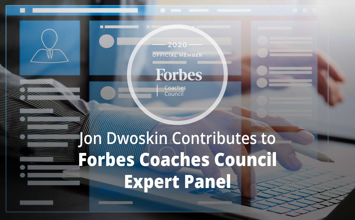 Jon Contributes to Forbes Coaches Council Expert Panel: 11 Emerging LinkedIn Trends And How To Prepare For Them