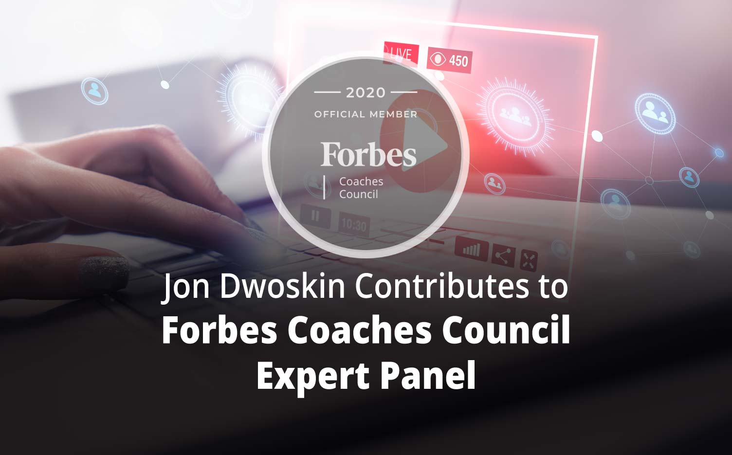 Jon Contributes to Forbes Coaches Council Expert Panel: 14 Ways To Reach Big-City Prospects From Smaller Market Spaces