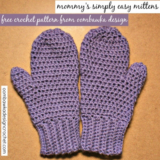 mommy's simply easy mittens free crochet pattern oombawkadesigncrochet