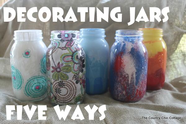 decorating jars five ways mason jar decor