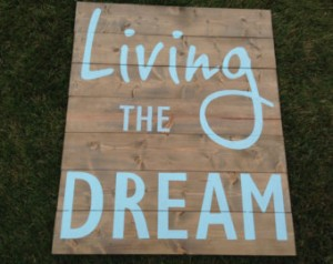 Living the Dream!