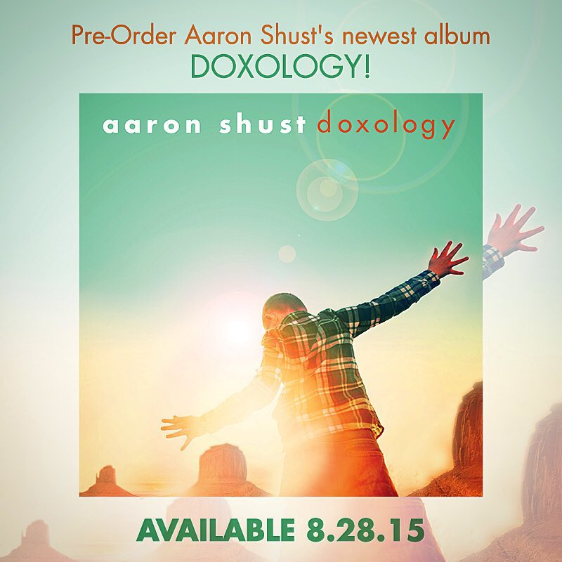 Behind The Song: Aaron Shust - To The Only God; New Doxology Album Out August 28th