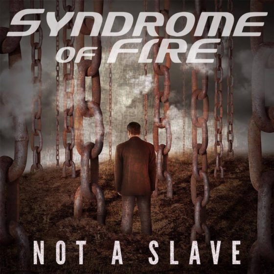 Lyric Video: Syndrome Of Fire Release New Not A Slave Single