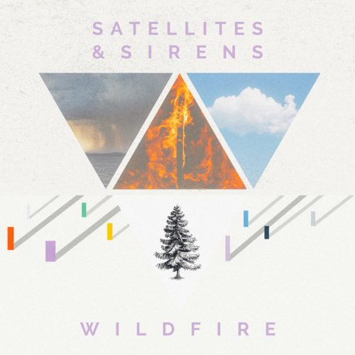 Audio: Satellites & Sirens - Wildfire; New Single Available Friday