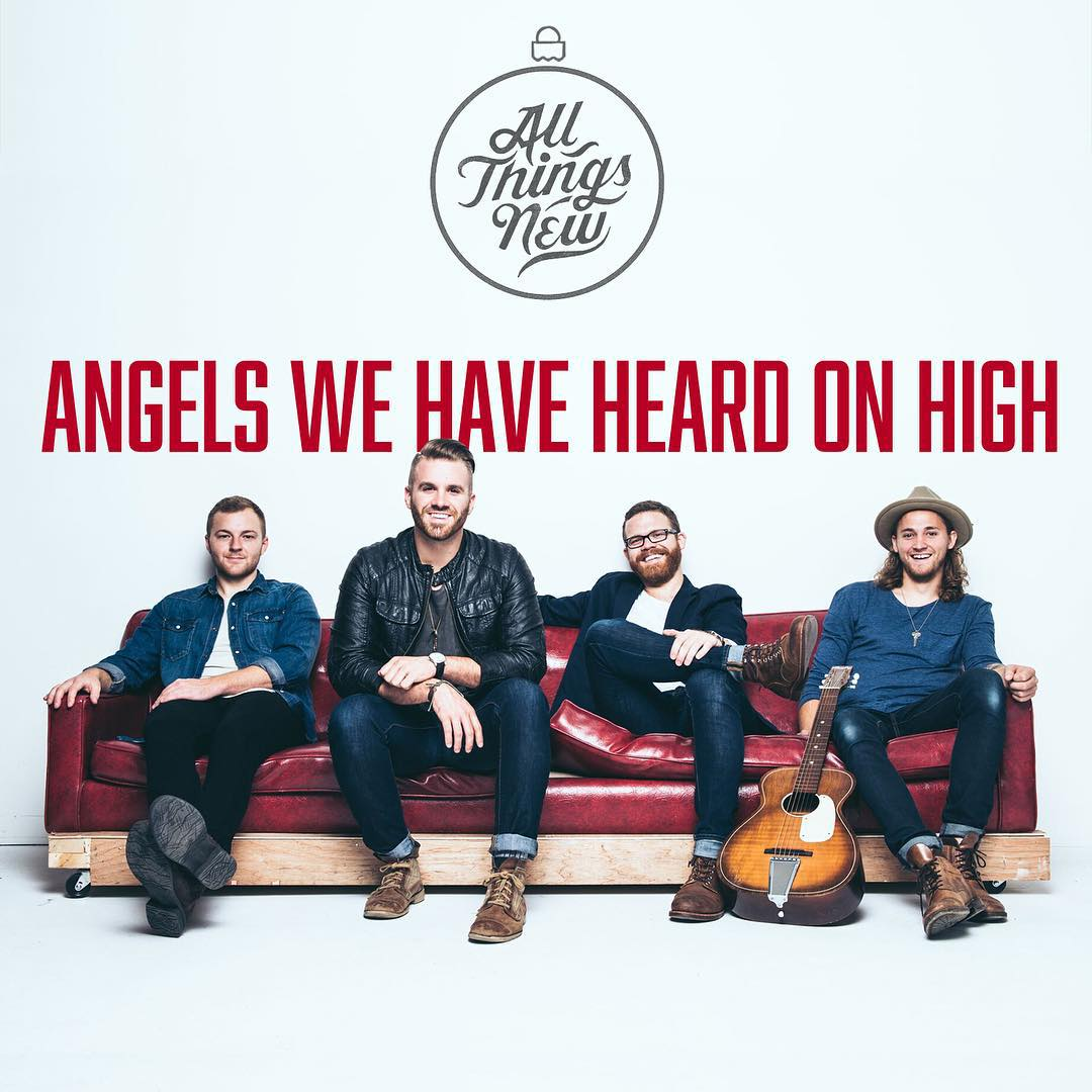 """All Things New Release New Christmas Song """"Angels We Have Heard On High"""""""