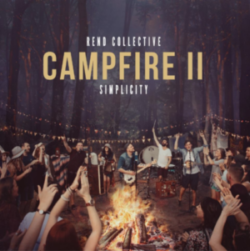 Videos: Around The Campfire With Rend Collective Video: Rend Collective - The Campfire Story continues