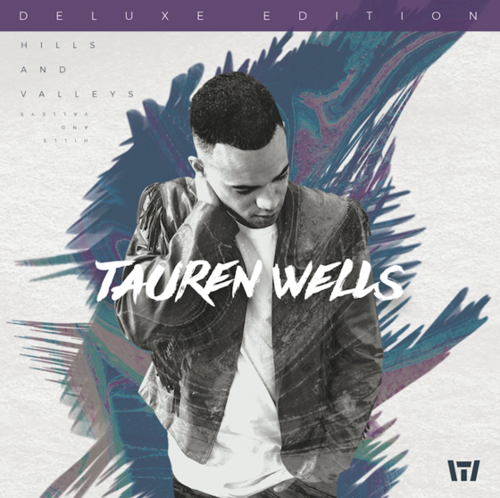Tauren Wells Releases First Solo LP, HILLS AND VALLEYS, On June 23; On Tour With Lionel Richie