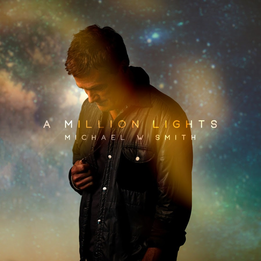 MICHAEL W. SMITH RELEASES A MILLION LIGHTS SINGLE