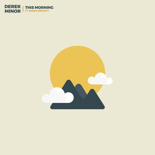 Derek Minor releases This Morning, first single from High Above EP