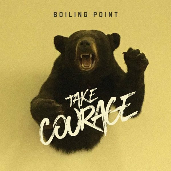 Boiling Point Take Courage