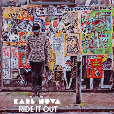 Karl Nova Audio: Karl Nova encourages listeners to Ride It Out with new track