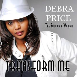 Debra M. Price Takes Her History of Abuse and Turns It Into A Musical Testimony On Her Sophomore Release, Transform Me: The Soul of a Woman