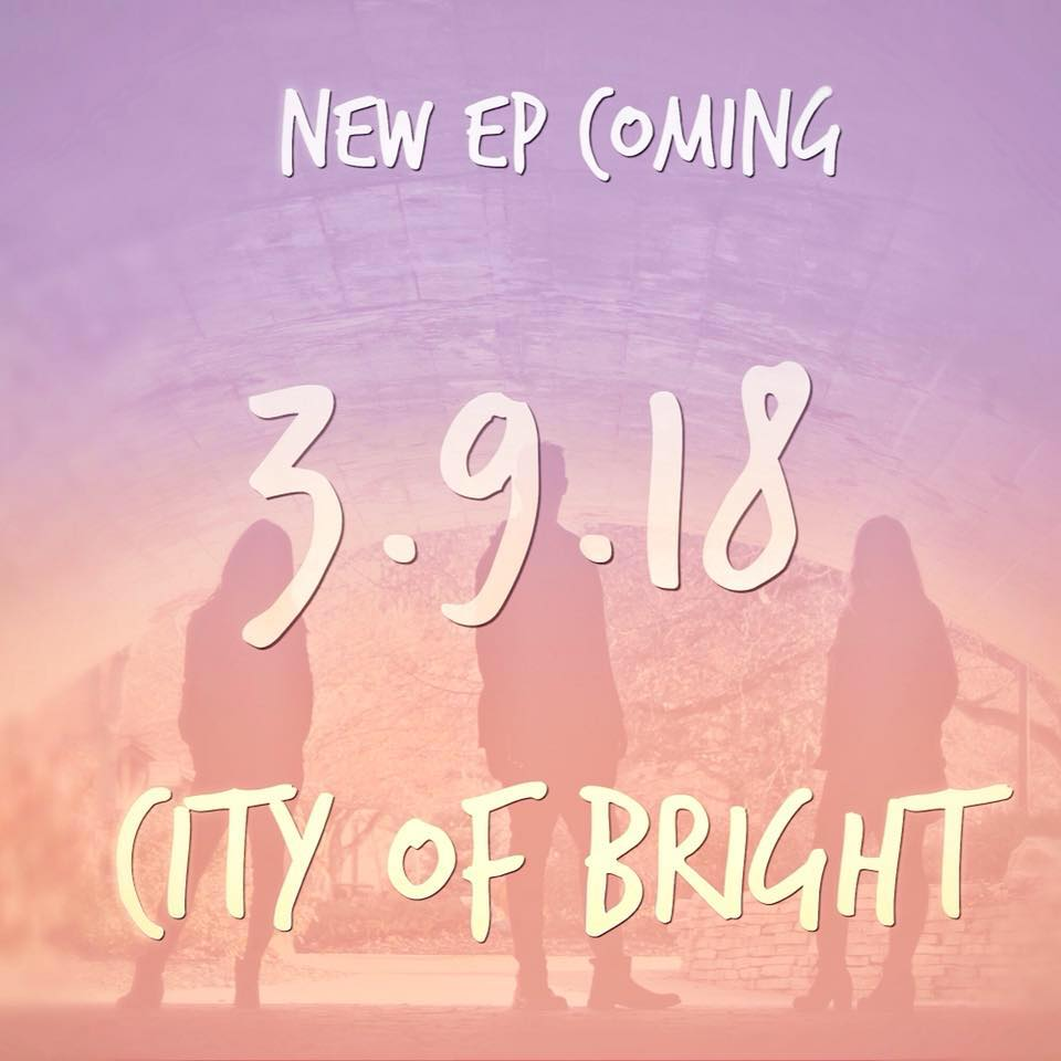 City of Bright to Release New Fearless EP this Friday 3/9