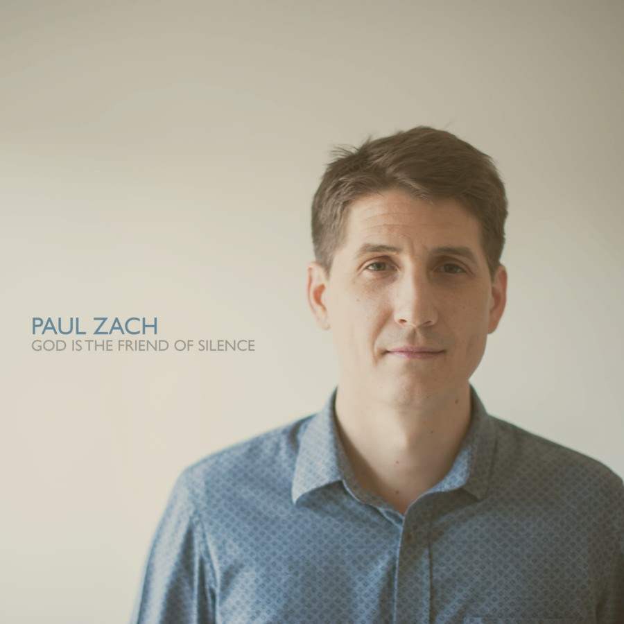 Paul Zach Releases God Is The Friend Of Silence Today