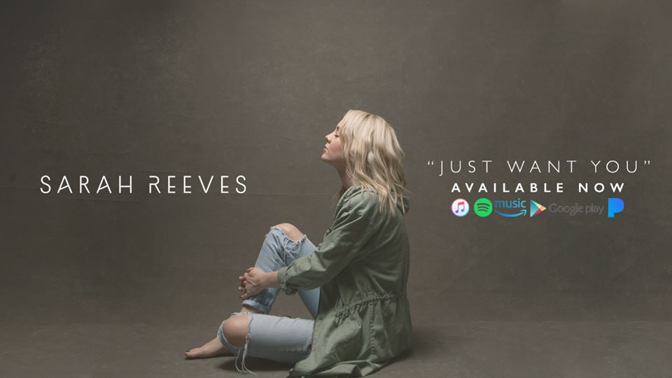 Sarah Reeves Unveils Just Want You Music Video