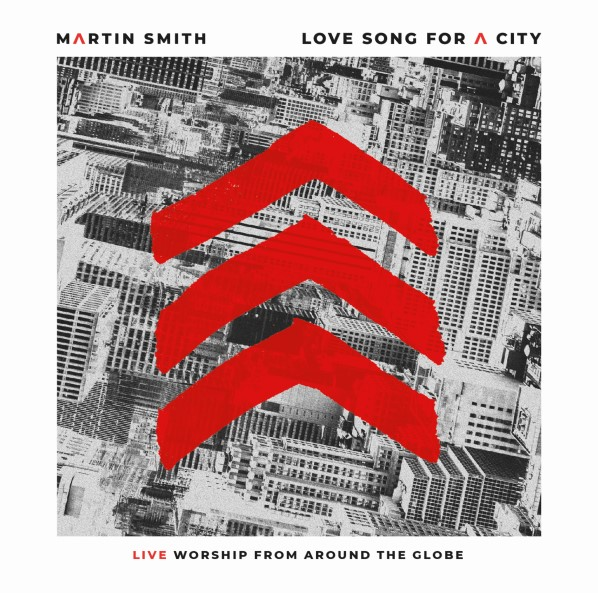 Martin Smith's Love Song For A City, Recorded Live In 11 Countries, Releases Tomorrow
