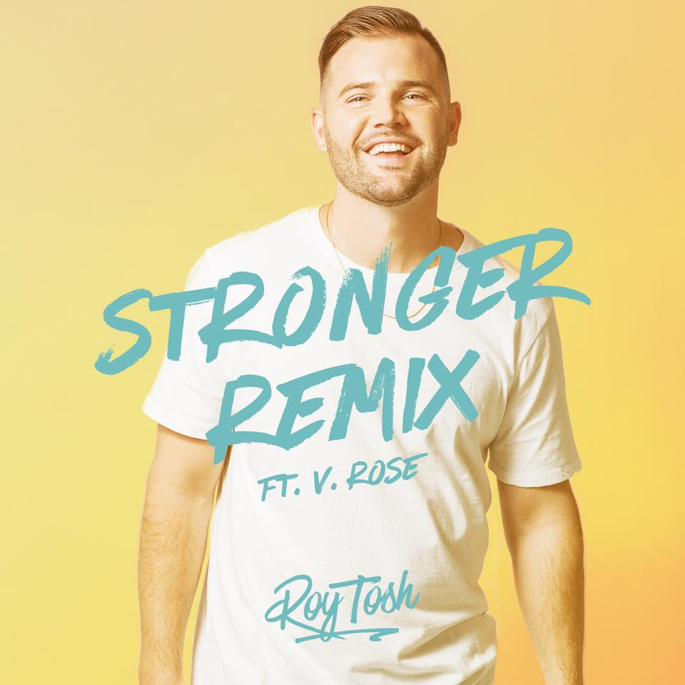 Roy Tosh & V.Rose Release Stronger Remix
